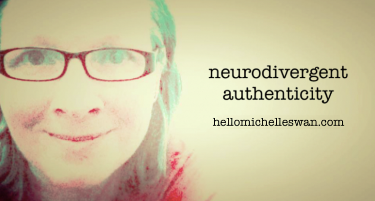 neurodivergent authenticity Hello Michelle Swan